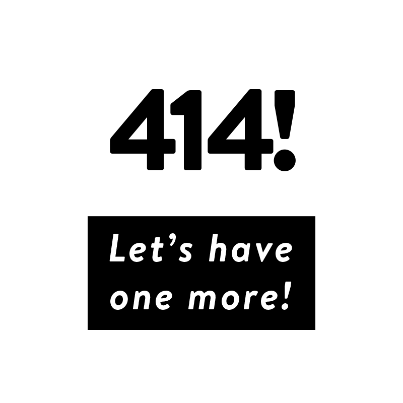 414! Let's have one more!